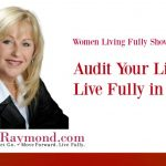Living Fully Show: Audit Your Life to Live Fully
