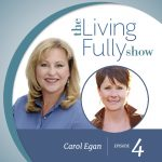 Episode 4: Carol Egan: Executive Wellness Coach