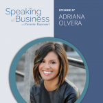 Overcoming Cultural Differences to Become a Great Leader with Adriana Olvera