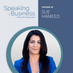 From Family Business to Entrepreneur with Sue Hameed
