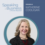 Ep. 45: Overcoming Adversity & Taking a Seat at the Table with Katherine Cooligan